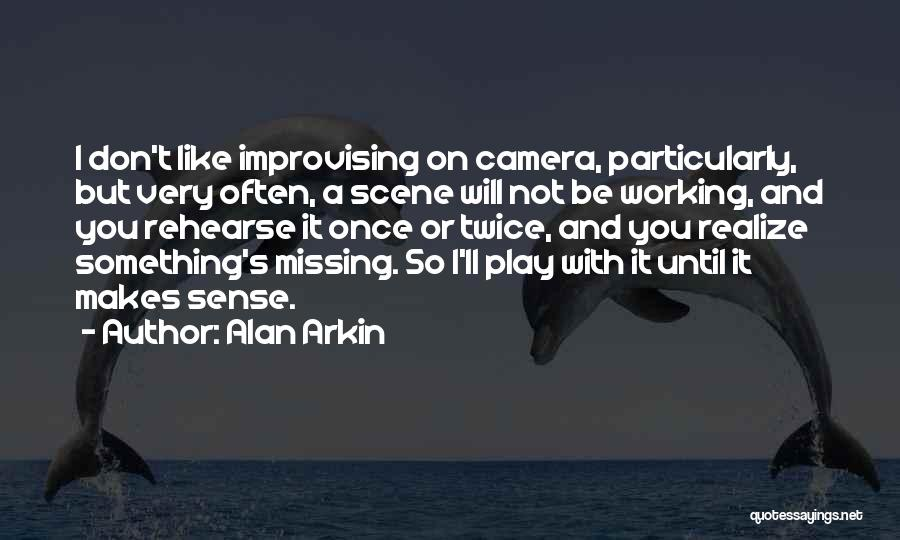Not Once But Twice Quotes By Alan Arkin