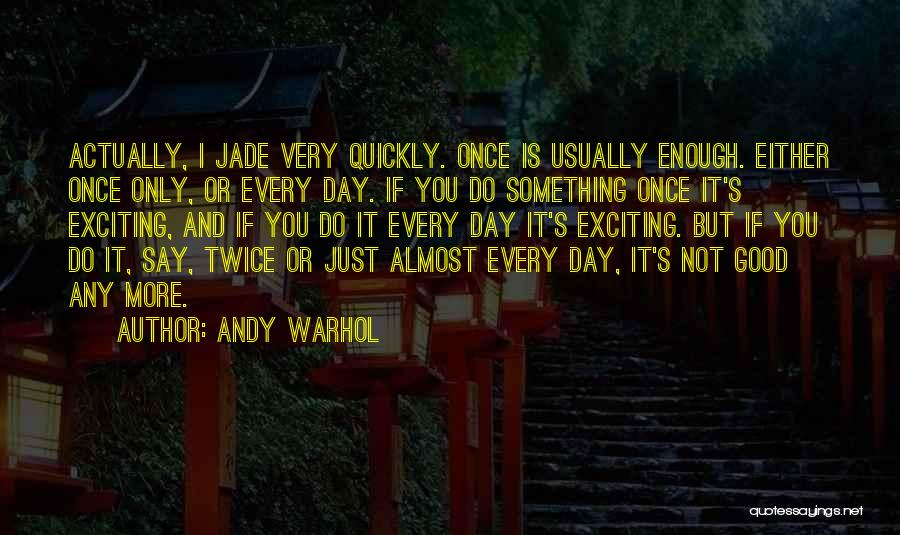 Not Once But Twice Quotes By Andy Warhol