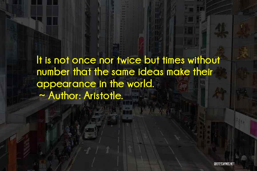 Not Once But Twice Quotes By Aristotle.