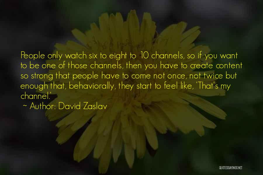 Not Once But Twice Quotes By David Zaslav
