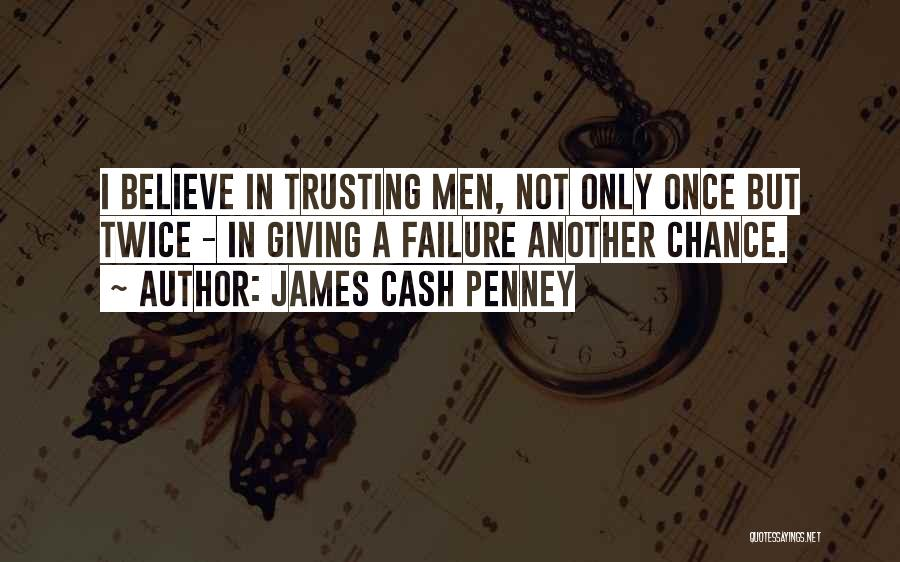 Not Once But Twice Quotes By James Cash Penney