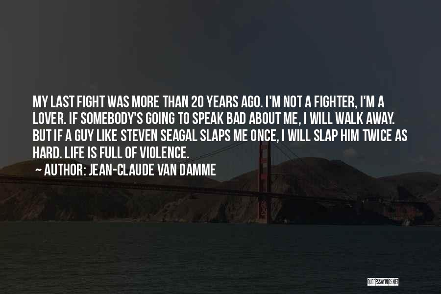 Not Once But Twice Quotes By Jean-Claude Van Damme