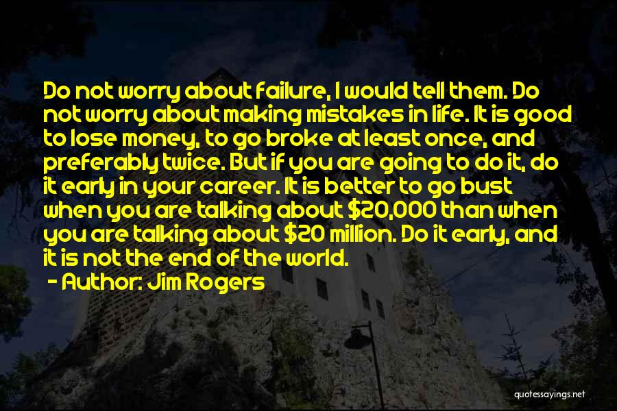 Not Once But Twice Quotes By Jim Rogers