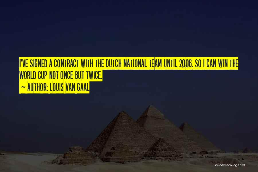 Not Once But Twice Quotes By Louis Van Gaal