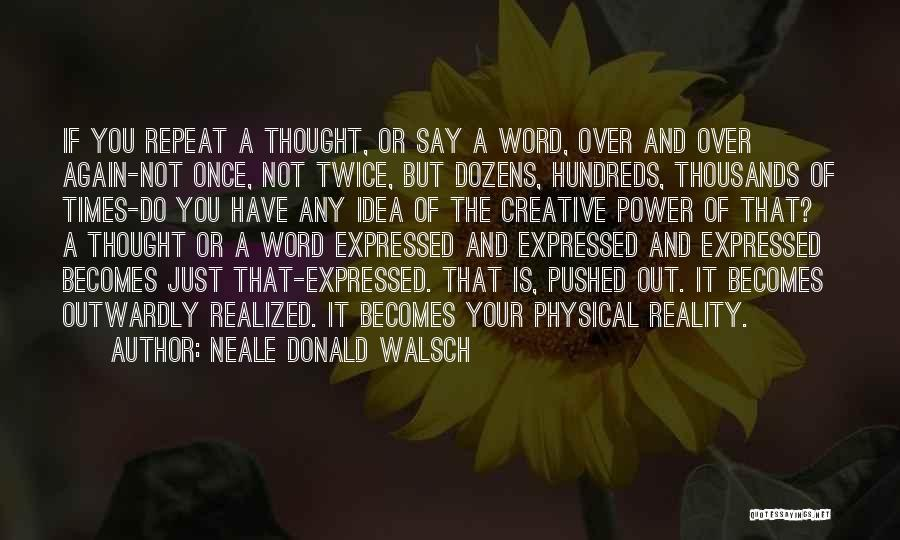 Not Once But Twice Quotes By Neale Donald Walsch