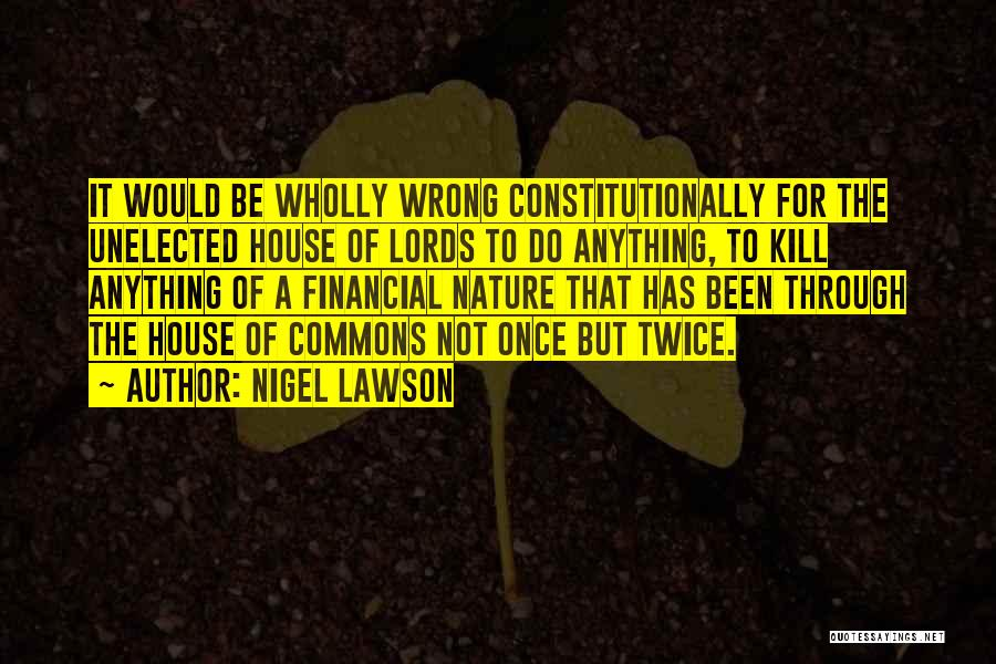 Not Once But Twice Quotes By Nigel Lawson