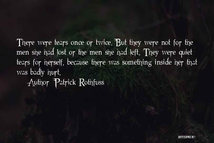 Not Once But Twice Quotes By Patrick Rothfuss