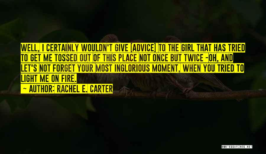 Not Once But Twice Quotes By Rachel E. Carter