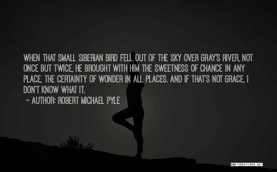 Not Once But Twice Quotes By Robert Michael Pyle