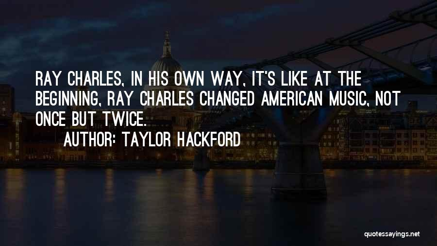 Not Once But Twice Quotes By Taylor Hackford