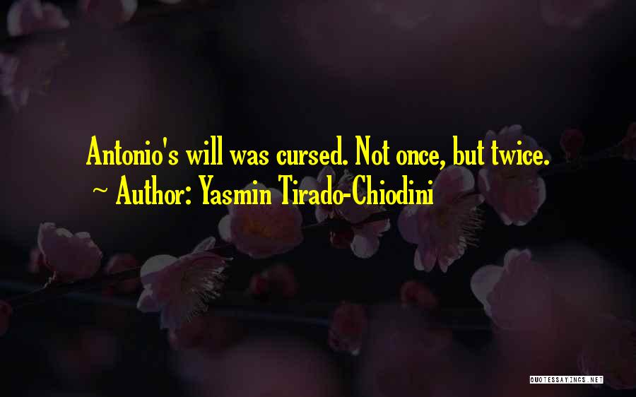 Not Once But Twice Quotes By Yasmin Tirado-Chiodini
