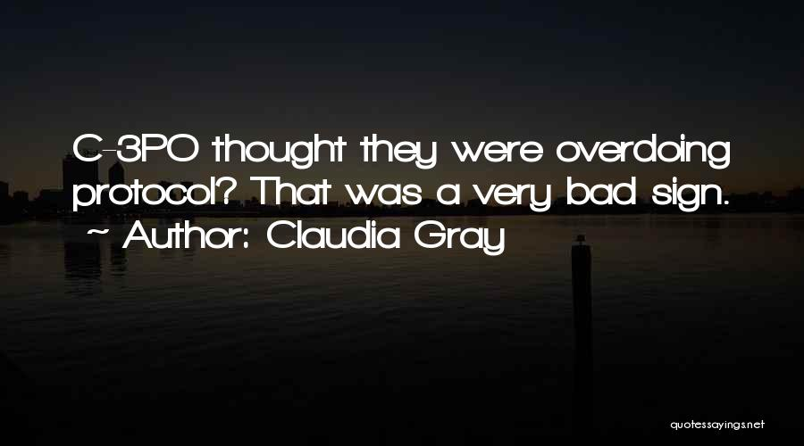 Not Overdoing Things Quotes By Claudia Gray