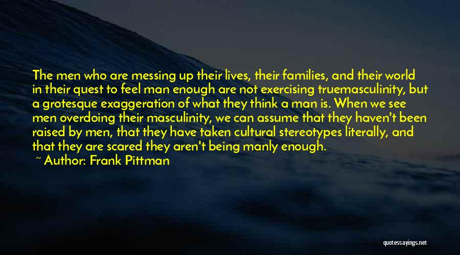 Not Overdoing Things Quotes By Frank Pittman