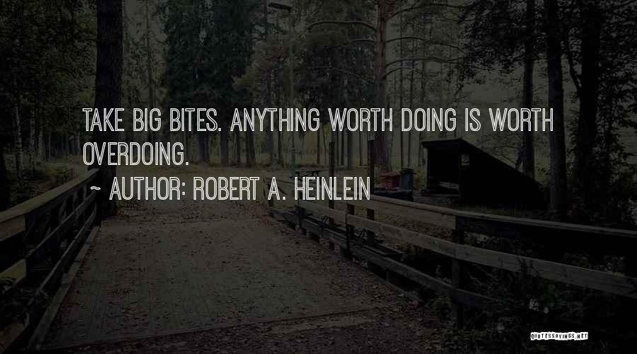 Not Overdoing Things Quotes By Robert A. Heinlein