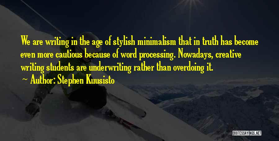 Not Overdoing Things Quotes By Stephen Kuusisto