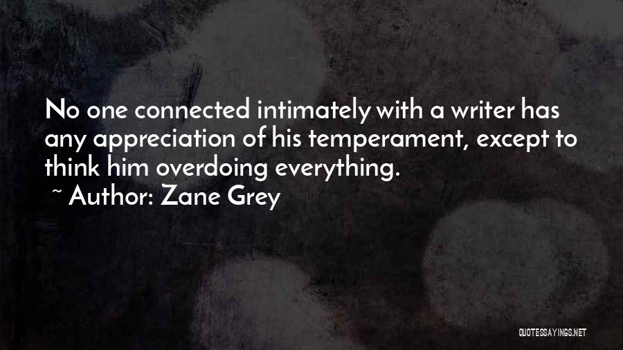 Not Overdoing Things Quotes By Zane Grey