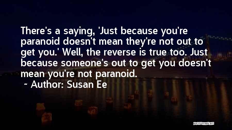 Just because you/'re paranoid doesn/'t mean they aren/'t KURT COBAIN Wall Quote