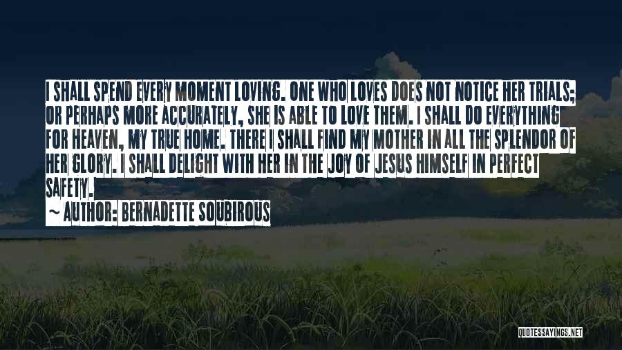 Not Perfect Mother Quotes By Bernadette Soubirous