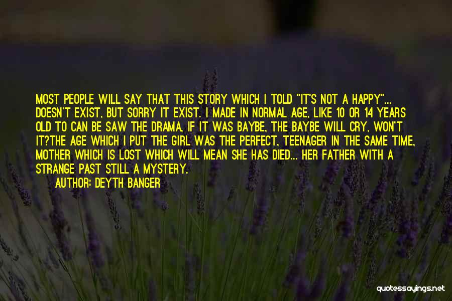 Not Perfect Mother Quotes By Deyth Banger