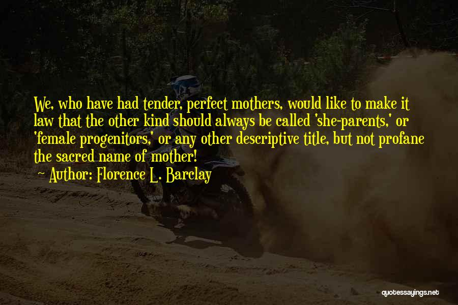 Not Perfect Mother Quotes By Florence L. Barclay