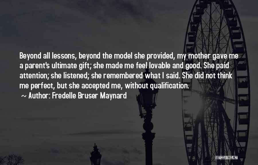 Not Perfect Mother Quotes By Fredelle Bruser Maynard