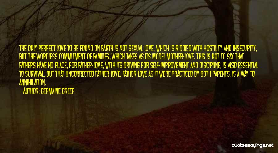 Not Perfect Mother Quotes By Germaine Greer