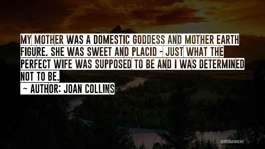 Not Perfect Mother Quotes By Joan Collins