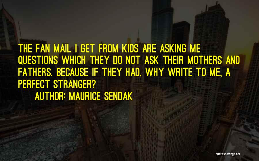 Not Perfect Mother Quotes By Maurice Sendak