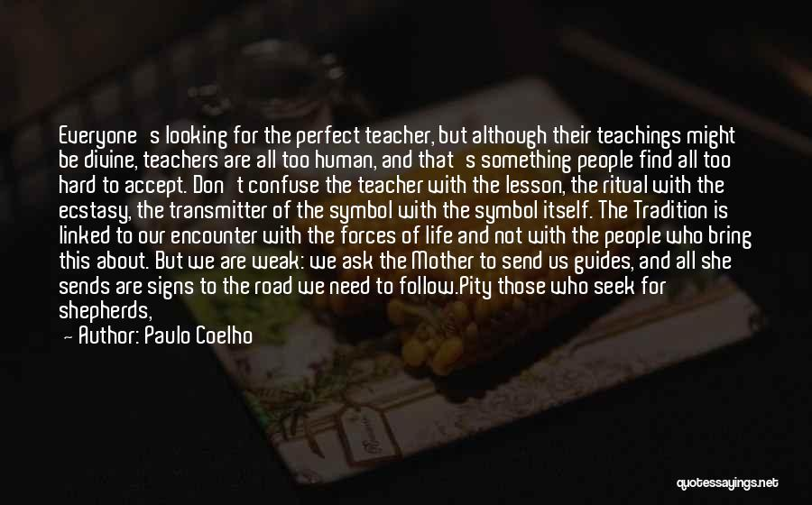 Not Perfect Mother Quotes By Paulo Coelho