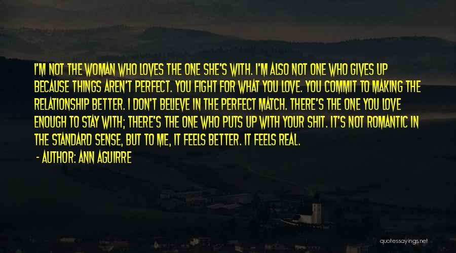 Not Perfect Relationships Quotes By Ann Aguirre