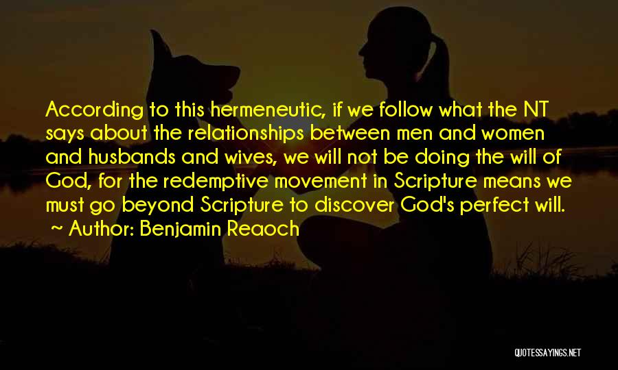 Not Perfect Relationships Quotes By Benjamin Reaoch