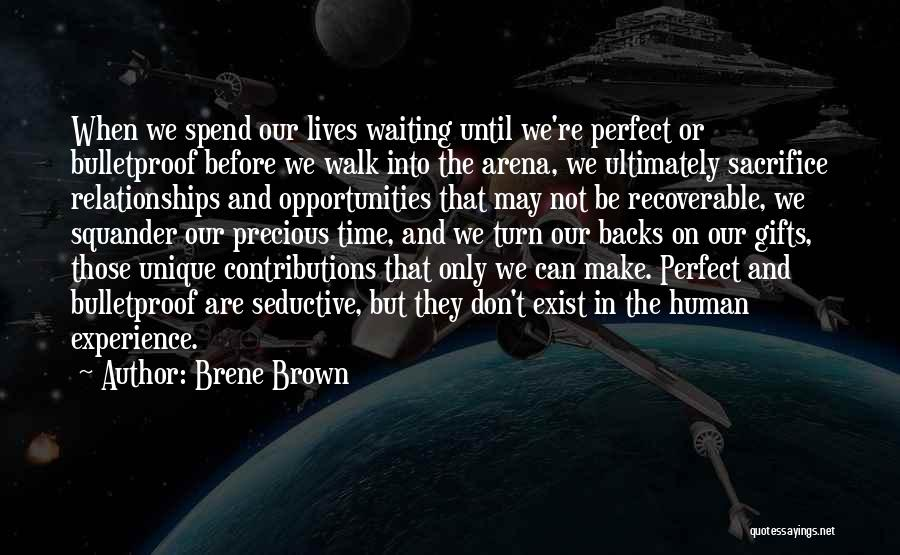 Not Perfect Relationships Quotes By Brene Brown