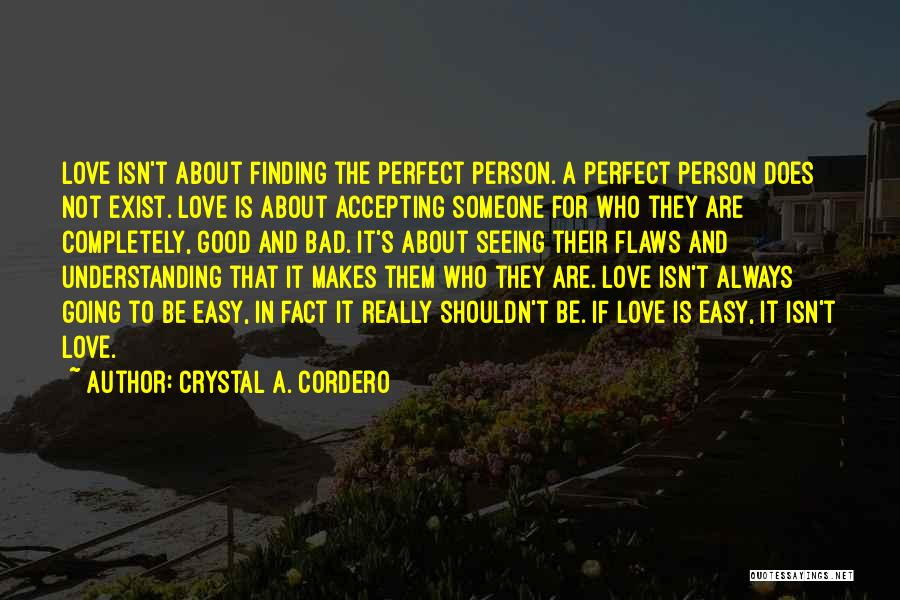 Not Perfect Relationships Quotes By Crystal A. Cordero