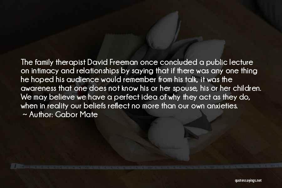 Not Perfect Relationships Quotes By Gabor Mate