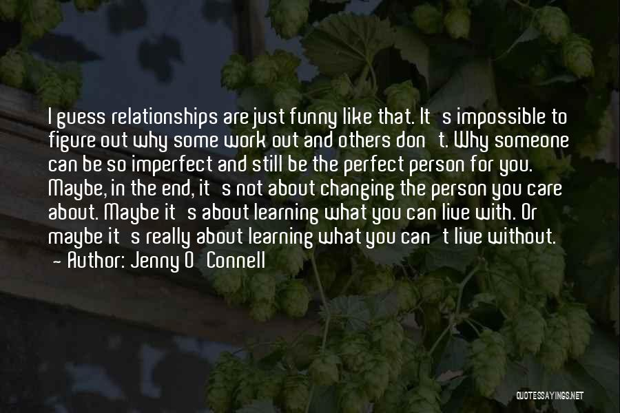 Not Perfect Relationships Quotes By Jenny O'Connell