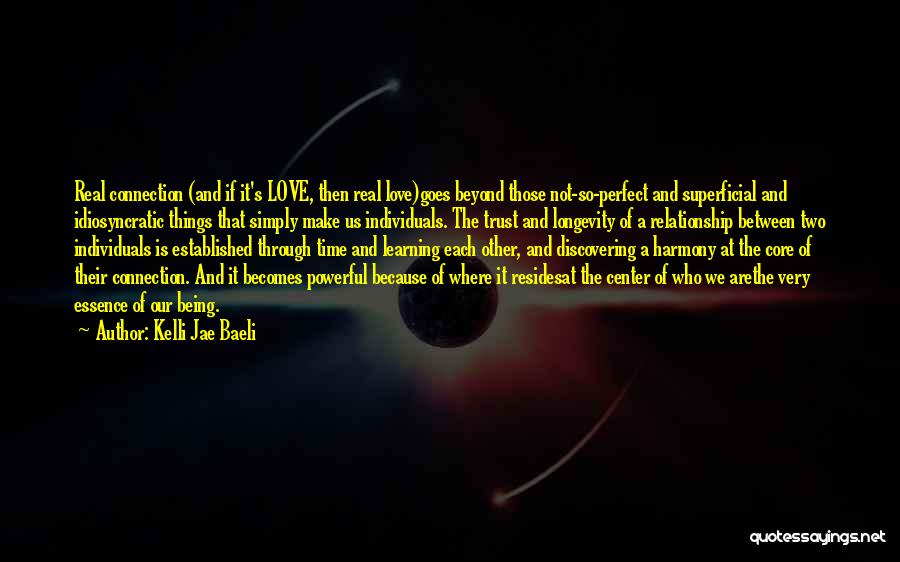 Not Perfect Relationships Quotes By Kelli Jae Baeli