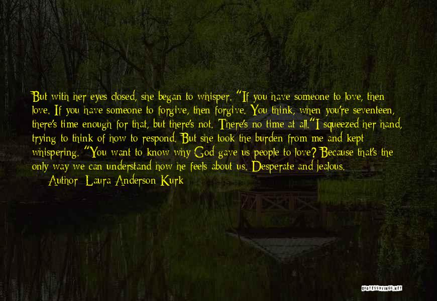Not Perfect Relationships Quotes By Laura Anderson Kurk