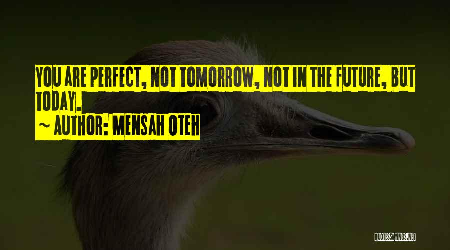 Not Perfect Relationships Quotes By Mensah Oteh
