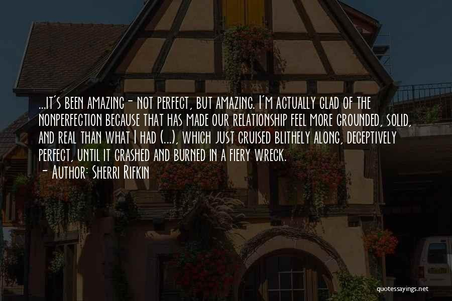 Not Perfect Relationships Quotes By Sherri Rifkin