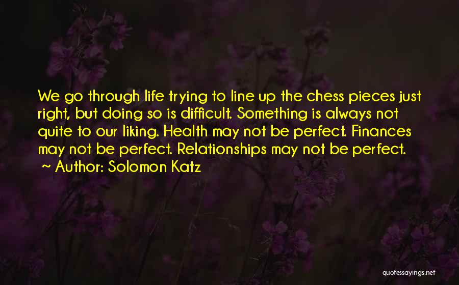 Not Perfect Relationships Quotes By Solomon Katz