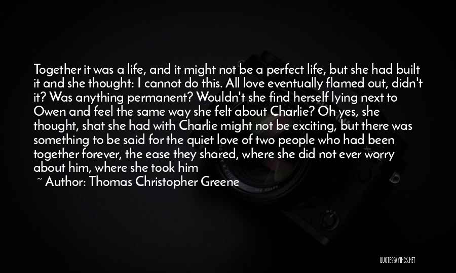 Not Perfect Relationships Quotes By Thomas Christopher Greene
