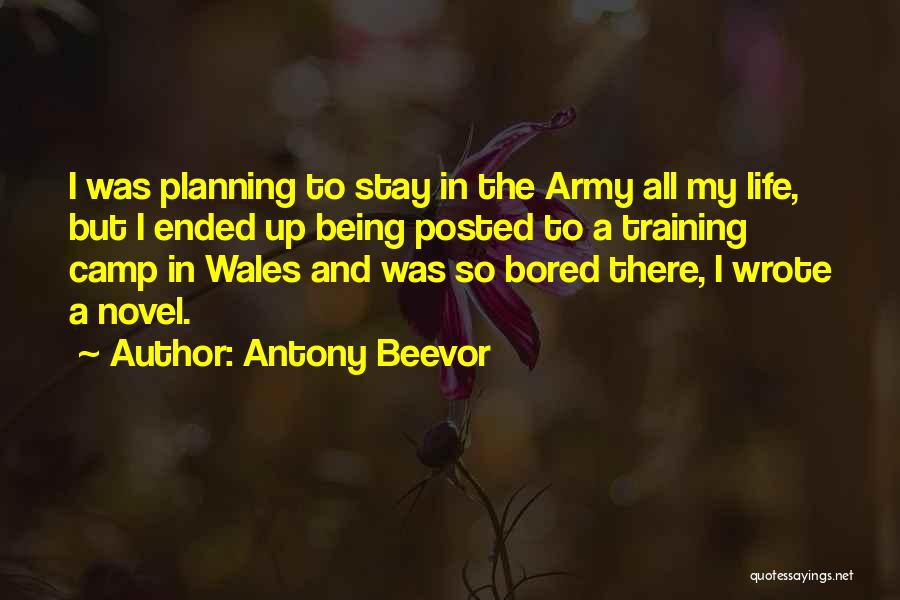 Not Planning Your Life Quotes By Antony Beevor