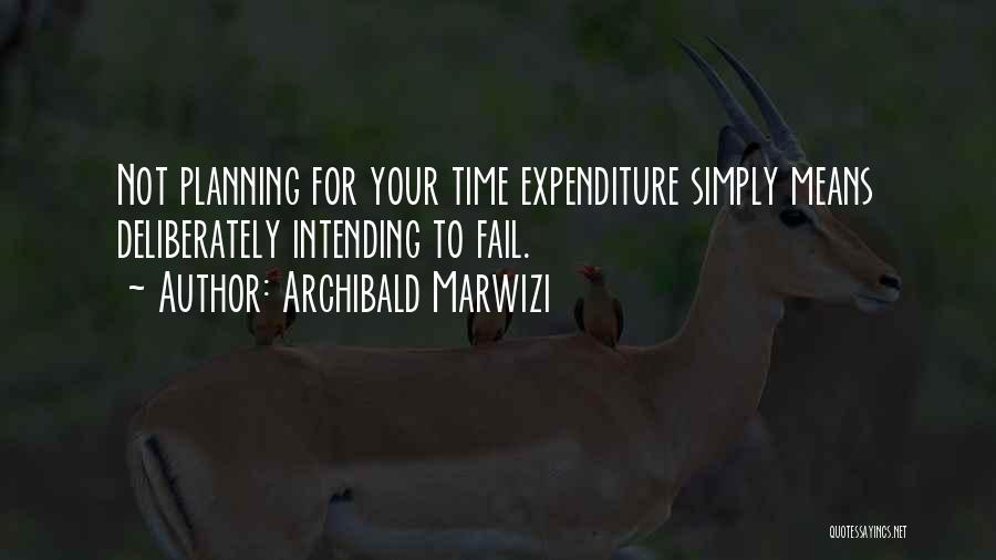 Not Planning Your Life Quotes By Archibald Marwizi