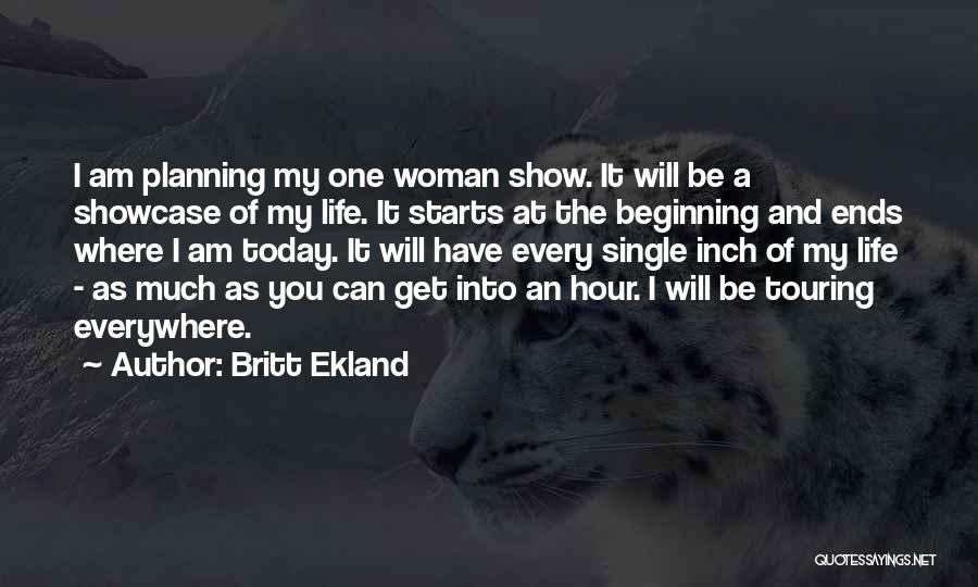 Not Planning Your Life Quotes By Britt Ekland