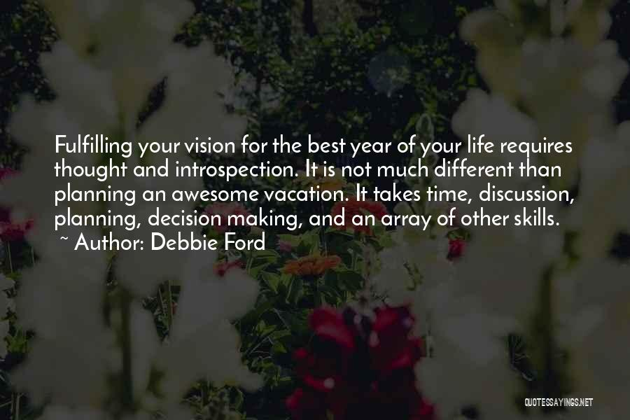 Not Planning Your Life Quotes By Debbie Ford