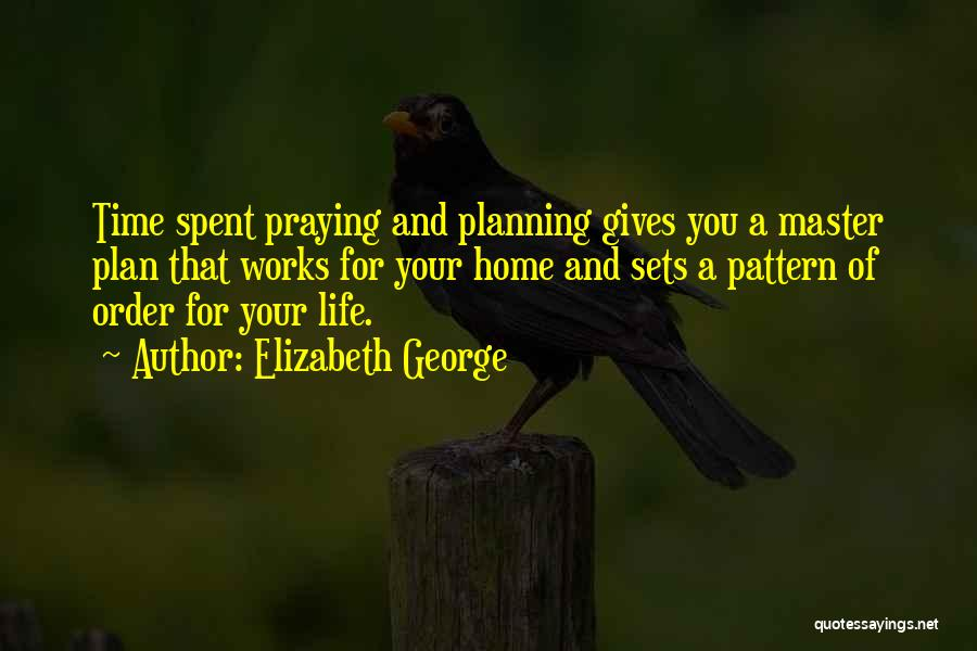 Not Planning Your Life Quotes By Elizabeth George