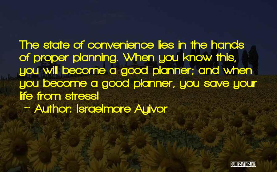 Not Planning Your Life Quotes By Israelmore Ayivor