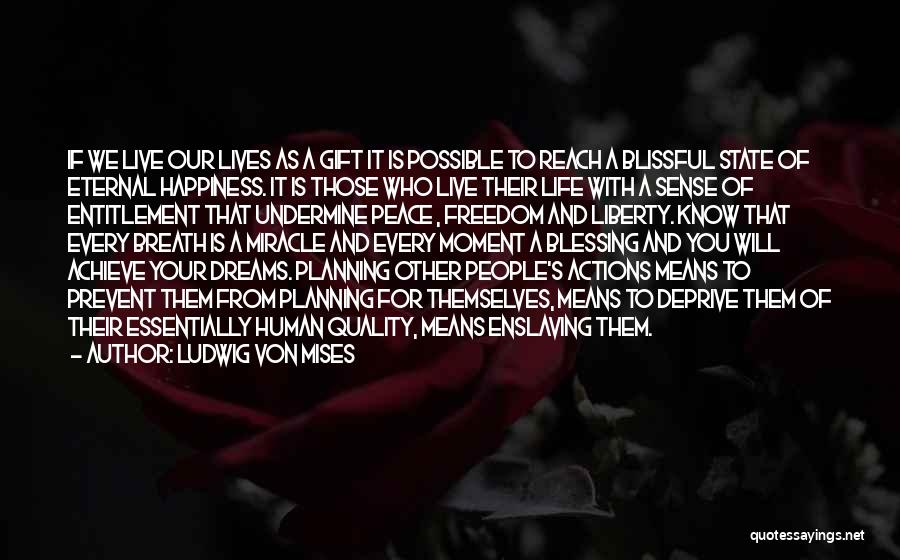 Not Planning Your Life Quotes By Ludwig Von Mises