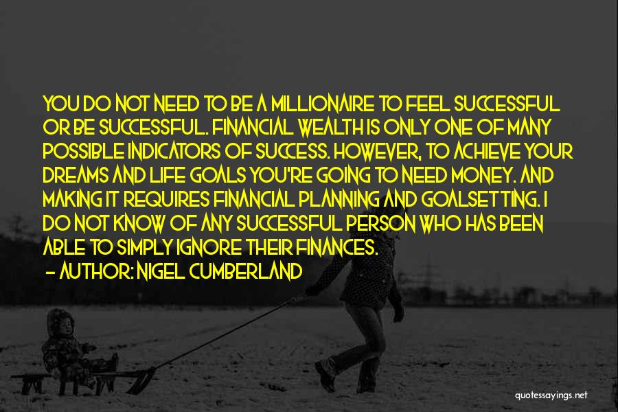 Not Planning Your Life Quotes By Nigel Cumberland