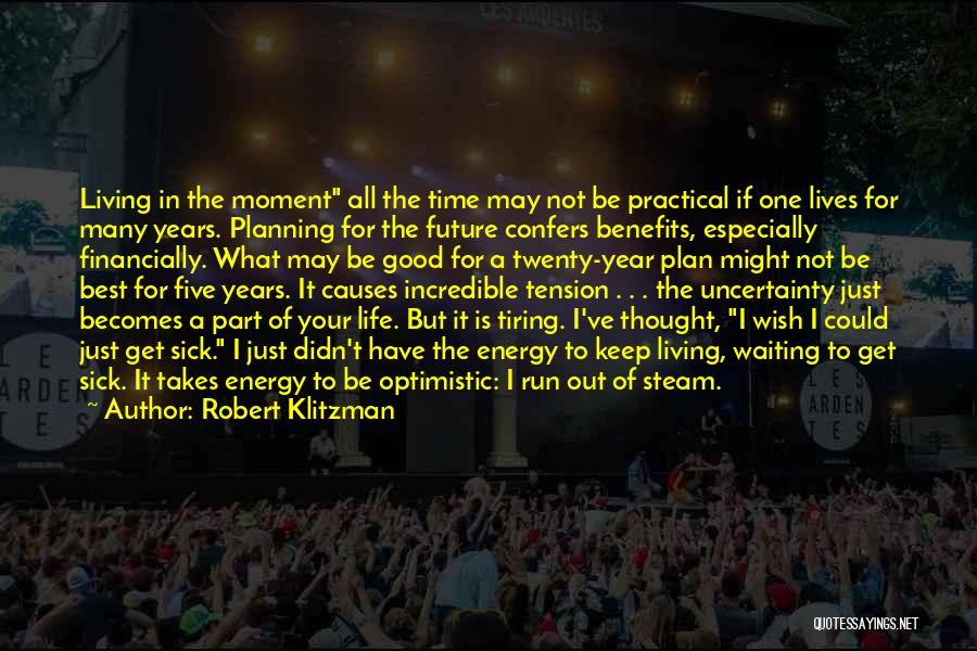 Not Planning Your Life Quotes By Robert Klitzman